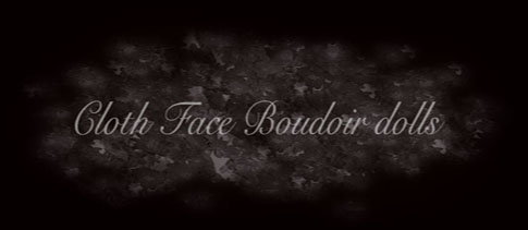 Cloth Face Boudoir doll Selection